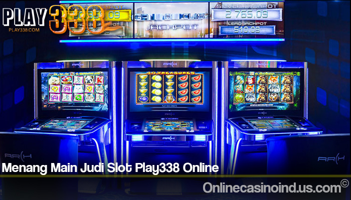 Menang Main Judi Slot Play338 Online