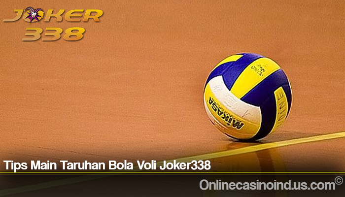 Tips Main Taruhan Bola Voli Joker338